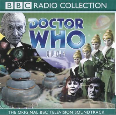 Doctor Who: Galaxy 4. Starring William Hartnell. Narrated by Peter Purves