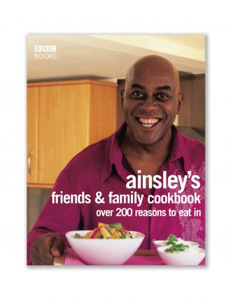 Ainsley Harriott's Friends & Family Cookbook