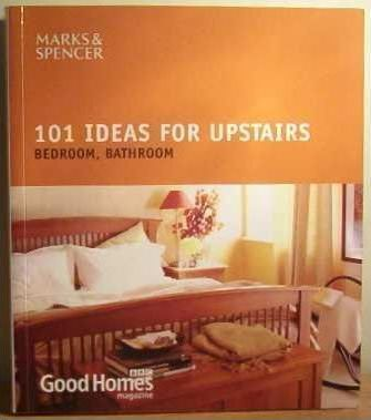 Good Homes: 101 Ideas for Upstairs