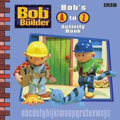 Bob the Builder: Bob's A-Z Activity Book