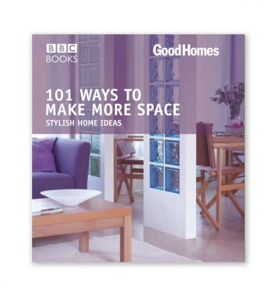 Good Homes: 101 Ways to Make More Space
