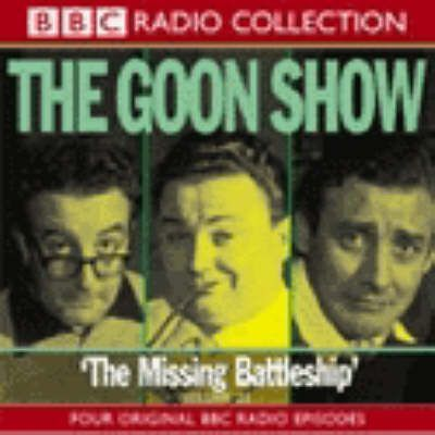 The Goon Show: The Missing Battleship Volume 21
