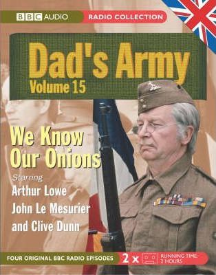 """""""Dad's Army"""": WITH We Know Our Onions AND The Royal Train AND A Question of Reference AND The Recruit Pt. 15"""