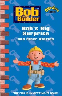"""Bob the Builder"", Bob's Big Surprise and Other Stories"