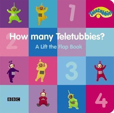 """Teletubbies"": How Many Teletubbies - A Lift the Flap Book"