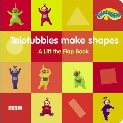 """Teletubbies"": Teletubbies Make Shapes - A Lift the Flap Book"