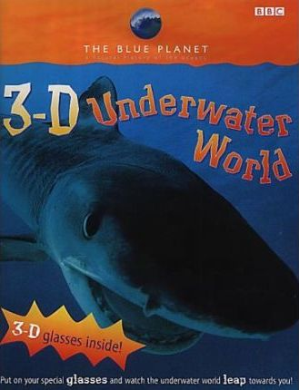 Blue Planet: 3-D Underwater World
