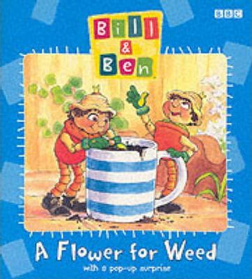"""Bill and Ben"": Flower for Weed"