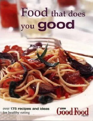 Good Food: Food That Does You Good