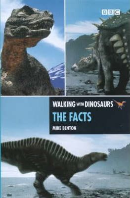 The Walking with Dinosaurs: the Facts