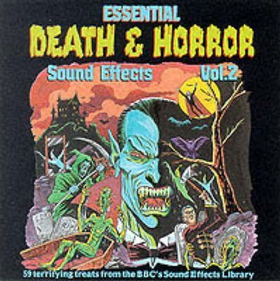 Essential Death and Horror Sound Effects: Vol 2