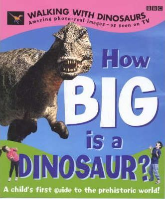 """Walking with Dinosaurs"": How Big is a Dinosaur?"