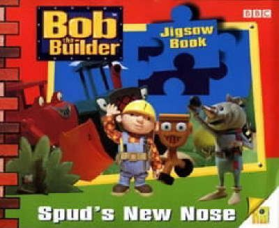 Bob the Builder: Spud's New Nose - Jigsaw Book