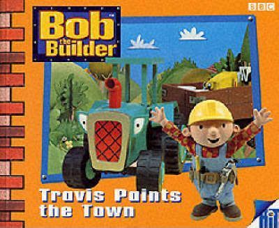 Bob the Builder: Travis Paints the Town Storybook 5