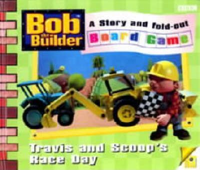 Bob the Builder: Travis and Scoop's Race Day