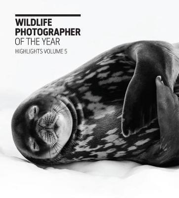 Wildlife Photographer of the Year: Highlights Volume 5