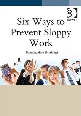 6 Ways to Prevent Sloppy Work