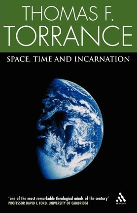 Space, Time and Incarnation