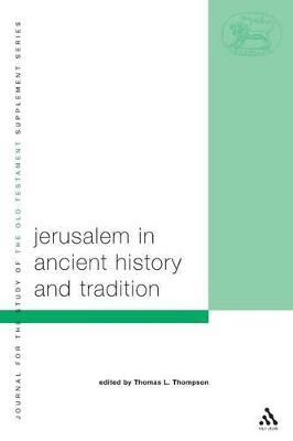 Jerusalem in Ancient History and Tradition