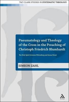 Pneumatology and Theology of the Cross in the Preaching of Christoph Friedrich Blumhardt  The Holy Spirit Between Wittenberg and Azusa Street