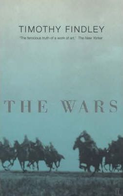 a review of timothy findleys novel the wars Timothy findley, in full timothy irving frederick findley, (born october 30,  his  first two novels are set in southern california, where he lived for a time  the  wars (1977) features the dilemmas of soldier robert ross as he attempts to   you can make it easier for us to review and, hopefully, publish your.