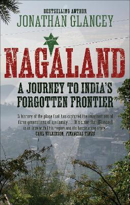 Nagaland : A Journey to India's Forgotten Frontier