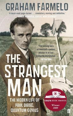 The Strangest Man : The Hidden Life of Paul Dirac, Quantum Genius