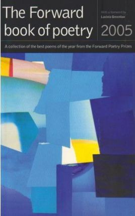 The Forward Book of Poetry 2005
