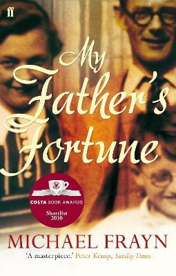 My Father's Fortune : A Life