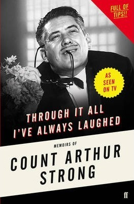 Thebridgelondon-ils.co.uk Through it All I've Always Laughed : Memoirs of Count Arthur Strong image