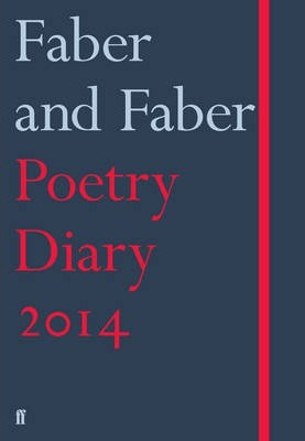 Faber and Faber Poetry Diary 2014