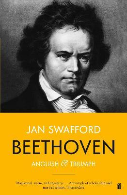 Beethoven : Anguish and Triumph