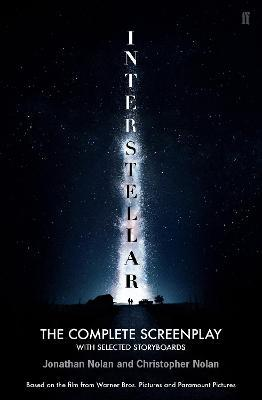 Interstellar : The Complete Screenplay With Selected Storyboards