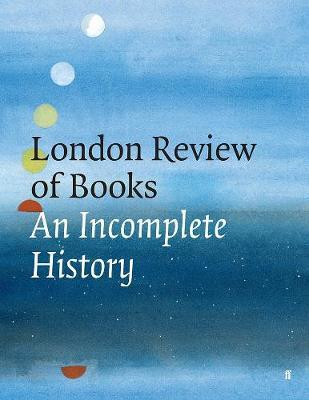 The London Review of Books : An Incomplete History
