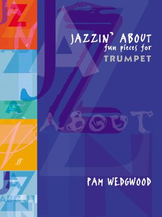 Jazzin' About (Trumpet) : Fun Pieces for Trumpet