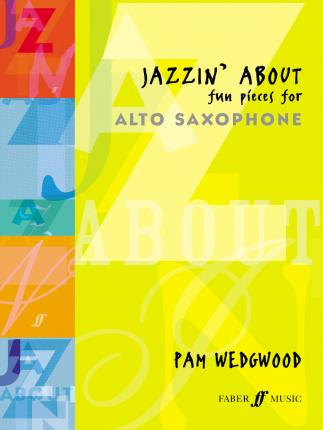 Jazzin' About (Alto Saxophone) : Fun Pieces for Alto Saxophone