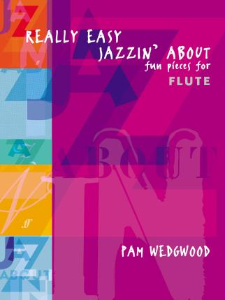 Really Easy Jazzin' About (Flute) : Fun Pieces for Flute