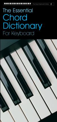 Easy Keyboard Library: Essential Chord Dictionary