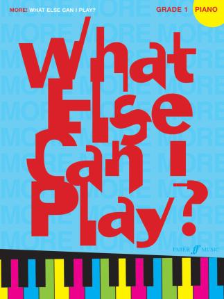 More! What Else Can I Play? Piano Grade 1