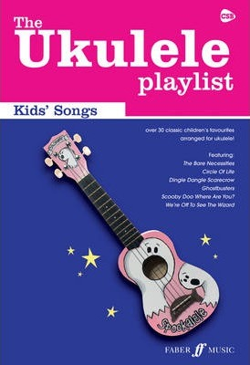 The Ukulele Playlist: Kids' Songs : 9780571537150