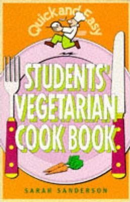 Quick and Easy Students' Vegetarian Cook Book