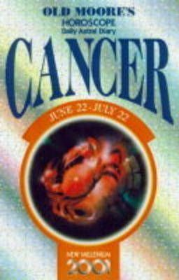 Old Moore's Horoscopes and Daily Astral Diaries 2001: Cancer