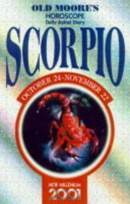 Old Moore's Horoscopes and Daily Astral Diaries 2001: Scorpio