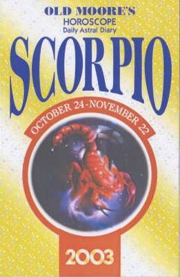 Old Moore's Horoscopes and Daily Astral Diaries 2002: Scorpio