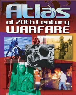 Atlas of 20th Century Warfare