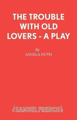 The Trouble with Old Lovers
