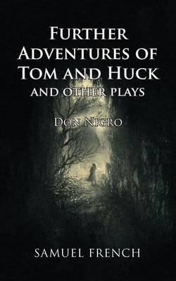 Further Adventures of Tom and Huck and Other Plays