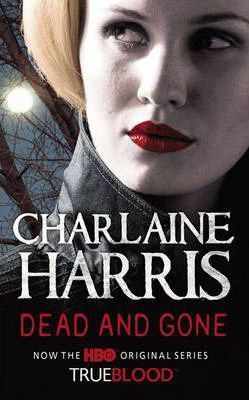 Dead and Gone : A True Blood Novel