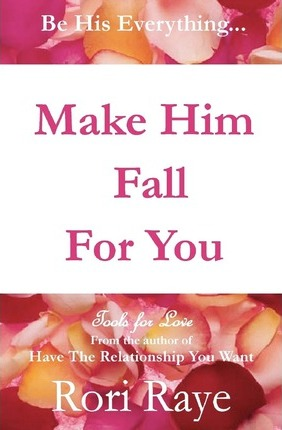 Make Him Fall for You : Rori Raye : 9780578058382