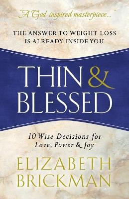 Thin & Blessed : 10 Wise Decisions for Love, Power & Joy